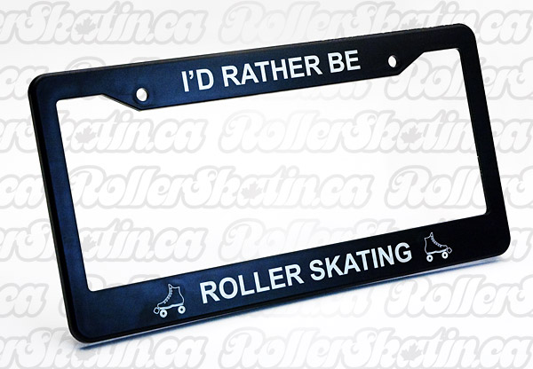 'I'd Rather be RollerSkating!' License Plate Cover